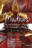 Mudras: Yoga Of Wisdom at your fingertips