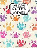 Livre Journal Recettes Dépenses: A4 -106 pages - Chiens - Chats -...