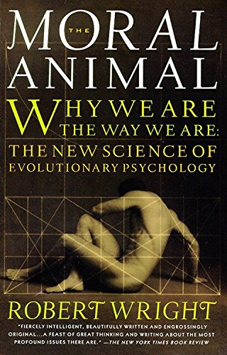 The Moral Animal: Why We Are, the Way We Are: The New...
