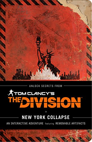Tom Clancy's The Division: New York Collapse: (Tom Clancy Books, Books for Men, Video Game Companion