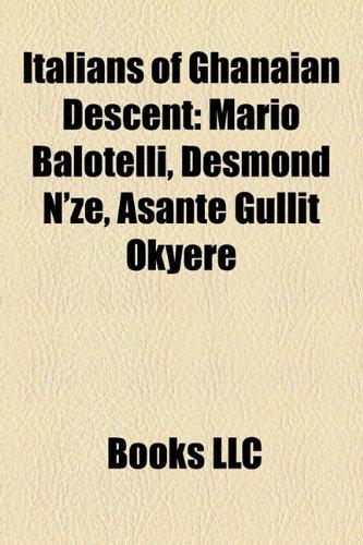 Italians of Ghanaian Descent: Mario Balotelli, Desmond N'Ze, Asante Gullit Okyere