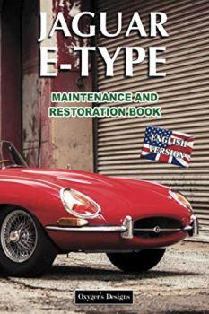 JAGUAR E-TYPE: MAINTENANCE AND RESTORATION BOOK (English editions)
