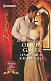 Temporarily His Princess (Married by Royal Decree Book 1)