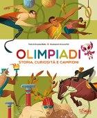 Olimpiadi. Storie, curiosità e campioni