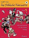 Die fröhliche Klarinette: Klarinettenschule für den frühen Anfang (Überarbeitete Neuauflage). Band 1. Klarinette. Lehrbuch mit Online-Audiodatei.