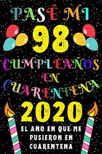 Pasé Mi 98 Cumpleaños En Cuarentena 2020 El Año En Que Me