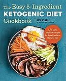 The Easy 5-Ingredient Ketogenic Diet Cookbook:...