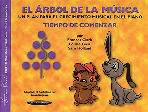 El Arbol de la Musica: Un Plan Para el Crecimiento Musical en el Piano