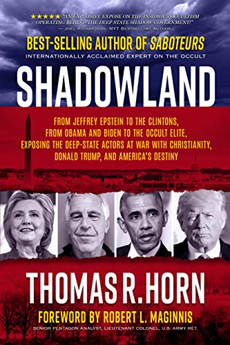Shadowland: From Jeffrey Epstein to the Clintons, from Obama and Biden to  the Occult Elite, Exposing the Deep-State Actors at War with Christianity,  Donald Trump, and America's Destiny - Kindle edition by