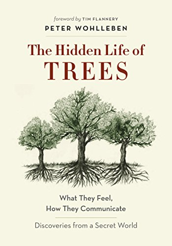 The Hidden Life of Trees: What They Feel, How They...