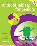 Android Tablets for Seniors in easy steps, 3rd Edition: Covers Android 7.0 Nougat