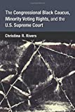 The Congressional Black Caucus, Minority Voting Rights, and the U.S. Supreme Court (Paperback)
