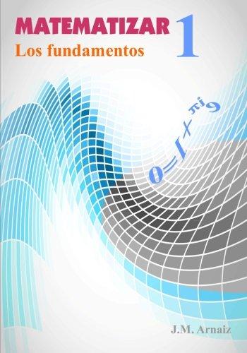 Matematizar 1*: Los fundamentos