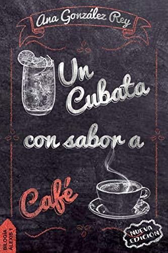 Un cubata con sabor a café de Ana González Rey