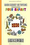 Mon Carnet de Voyage Pour Enfant Macédoine: Journal de Voyage | 102...