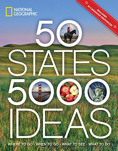 50 States, 5,000 Ideas: Where to Go, When to Go, What to See,...