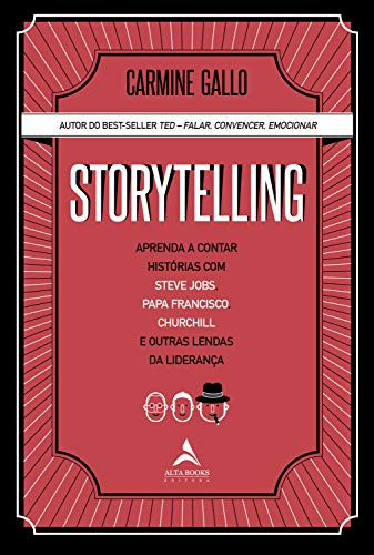 Storytelling: Learn to Tell Stories with Steve Jobs, Pope Francis, Churchill and Other Leadership Legends