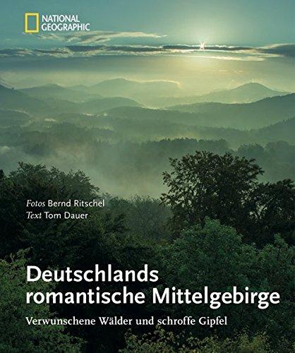 Deutschlands romantische Mittelgebirge: Verwunschene Waelder und schroffe Gipfel