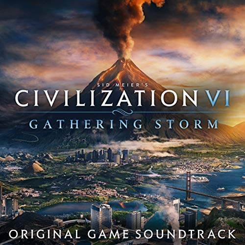 Civilization VI: Gathering Storm (Original Game Soundtrack)