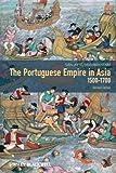 The Portuguese Empire in Asia, 1500-1700: A Political and Economic History (English...