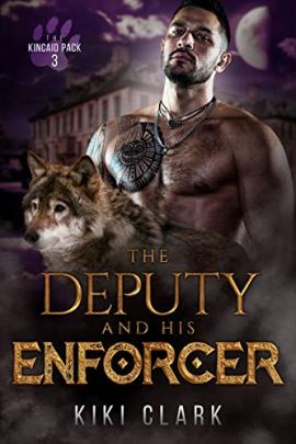The Deputy and His Enforcer (Kincaid Pack Book 3) by [Kiki Clark]