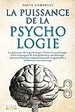 LA PUISSANCE DE LA PSYCHOLOGIE: Utiliser la psychologie et les techniques de manipulation...