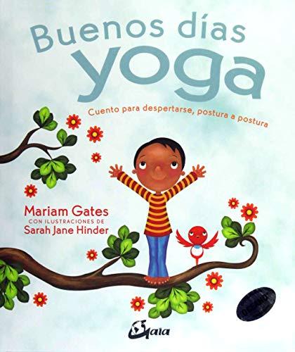 Buenos días yoga. Cuento para despertarse, postura a postura (Peque Gaia)