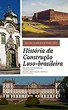 Novos subsídios para uma história da construção luso-brasileira (Portuguese...