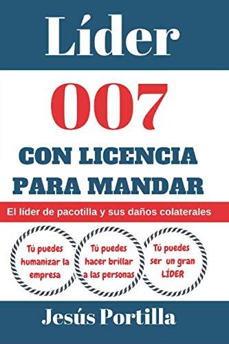 Líder 007 con licencia para mandar: El «líder de pacotilla» y sus daños colaterales