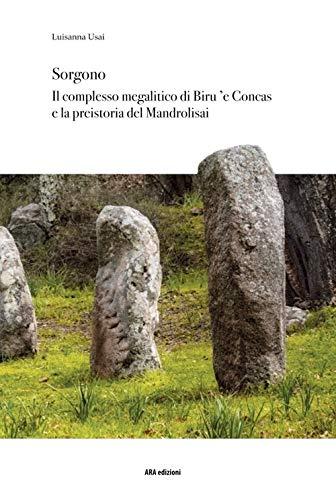 Sorgono. Il complesso megalitico di Biru 'e Concas e la preistoria del Mandrolisai
