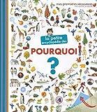 La petite encyclopédie des pourquoi? - La petite encyclopédie - de 3 à 7...