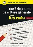 100 fiches de culture générale pour les Nuls Concours, 2e éd