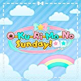 O-Ku-Ri-Mo-No Sunday! (M@STER VERSION)