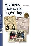 Archives judiciaires et généalogie: XIXe-XXe siècles