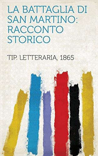 La battaglia di San Martino: racconto storico