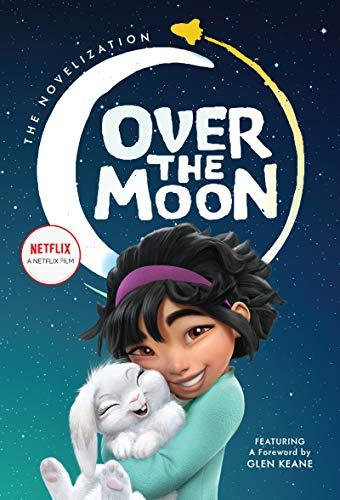 Over the Moon: The Novelization (English Edition) eBook: Shang, Wendy  Wan-Long, Netflix: Amazon.com.mx: Tienda Kindle