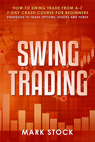 Amazon.com: Swing Trading: How to swing trade from A-Z, 7-day ...