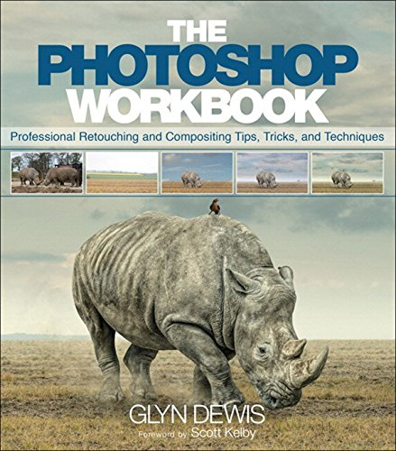 The Photoshop Workbook: Professional Retouching and Compositing Tips, Tricks, and Techniques (Englis...