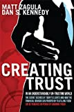 Creating Trust: In An Understandably Un-Trusting World