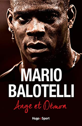 Mario Balotelli - Ange ou démon