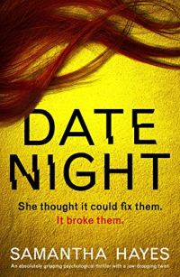Date Night: An absolutely gripping psychological thriller with a jaw-dropping twist by [Samantha Hayes]