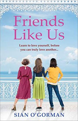 Friends Like Us: An emotional page-turner about love and friendship... by [Sian O'Gorman]