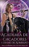 Academia de Caçadores 1: Exame de Admissão (Portuguese Edition)
