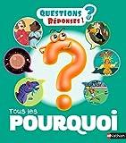 Tous les Pourquoi - 200 Questions/réponses - dès 5 ans (39)