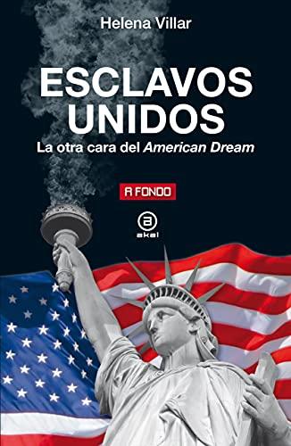 Esclavos Unidos. La otra cara del American Dream de [Helena Villar]