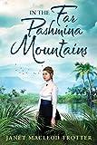 In the Far Pashmina Mountains (English Edition)
