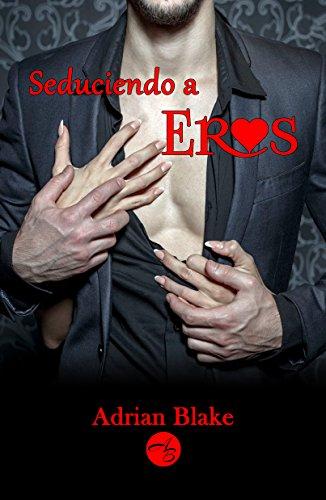 Seduciendo a Eros