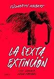 La sexta extinción: Una historia nada natural (Drakontos)