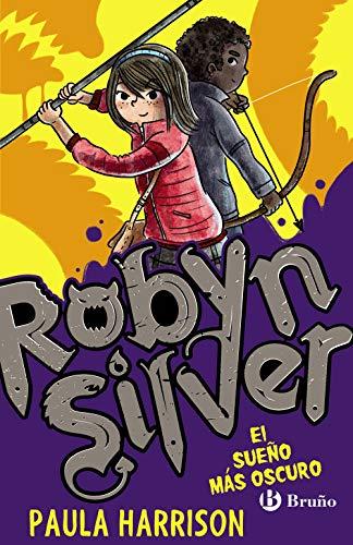 Robyn Silver: El sueño más oscuro (Castellano - A Partir De 10 Años - Personajes Y Series - Robyn Silver)