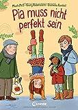 Pia muss nicht perfekt sein: Kinderbuch über Selbstbewusstsein und die Akzeptanz von Fehlern ab 5 Jahre